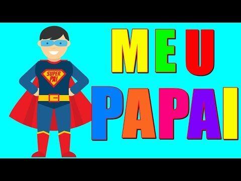 Meu Papai Musica Infantil Para O Dia Dos Pais Turma Kids E Cia