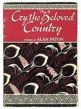 """Cry, the Beloved Country -  Alan Paton, 1948    """"Cry, the beloved country, for the unborn child that is the inheritor of our fear. Let him not love the earth too deeply. Let him not laugh too gladly when the water runs through his fingers, nor stand too silent when the setting sun makes red the veld with fire. Let him not be too moved when the birds of his land are singing, nor give too much of his heart to a mountain or valley. For fear will rob him of all if he gives too much."""""""