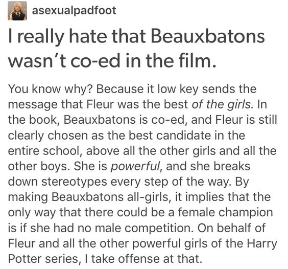 Beauxbatons << In the books you can clearly read that there are beauxbatons boys as well, especially in the parts about the yule ball or about the student interactions