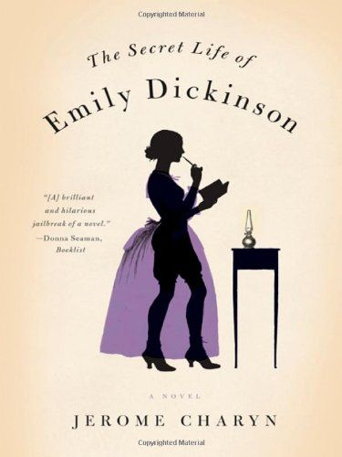 The Secret Life of Emily Dickinson: A Novel by Jerome Charyn http://smile.amazon.com/dp/0393068560/ref=cm_sw_r_pi_dp_LChsxb18VF9ZW