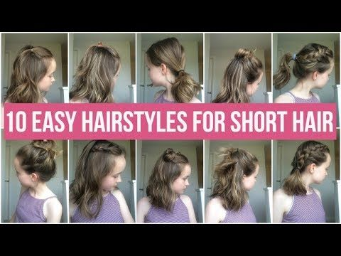 10 Easy Hairstyles For Short Hair Quick And Simple Hairstyles For School Youtube Easy Hairstyles Short Hair Styles Easy Medium Hair Styles