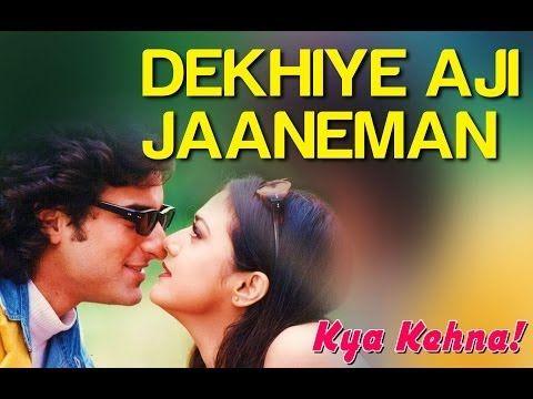 Dekhiye Aji Jaaneman Video Song Kya Kehna Saif Ali Khan Preity Zinta Rajesh Roshan Youtube In 2020 Songs Song Lyrics Lyrics