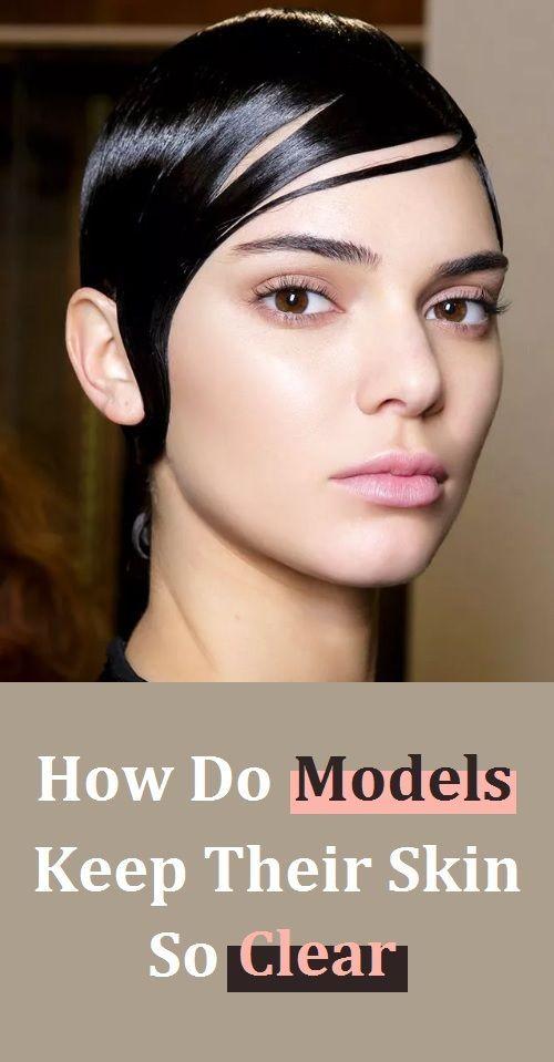 How Do Models Keep Their Skin So Clear Holistic Skin Care Skin Skin Care