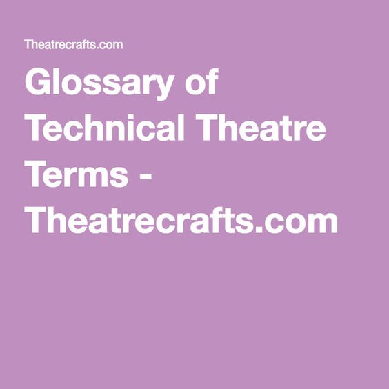 a Glossary Of Theatre Terms  Iarunicampbr