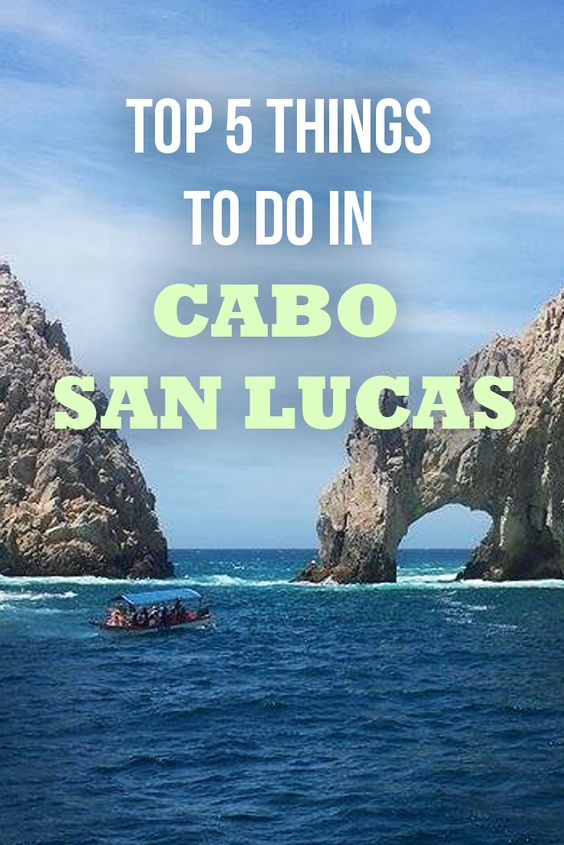 Here are the top 5 things to do in Cabo San Lucas! #Cabo #CaboSanLucas