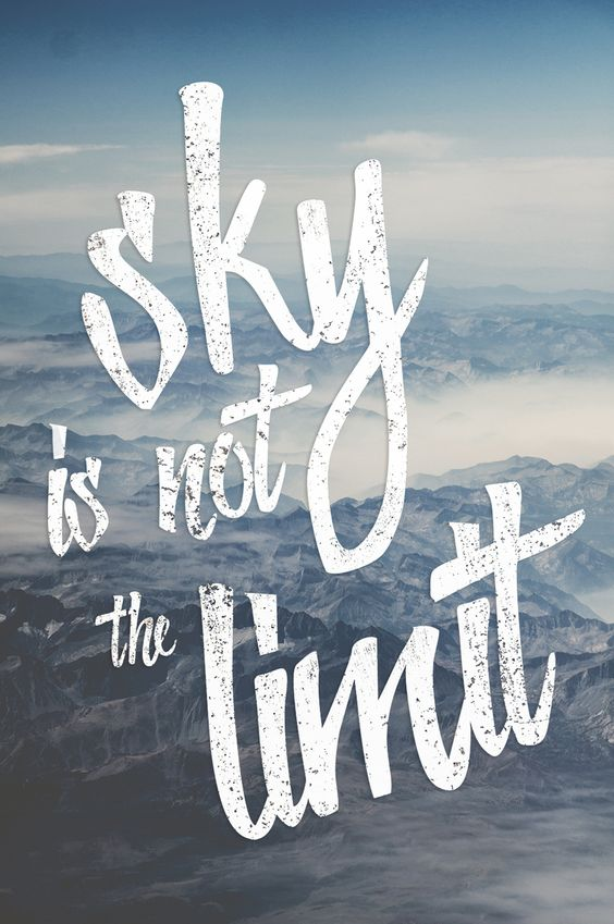 sky is not the limit: