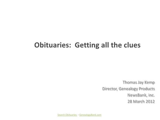 How To Search For Deceased Family Members In Obituaries PowerPoint Presentation by GenealogyBank, via Slideshare