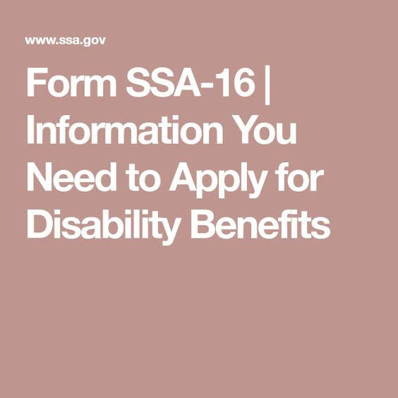 Form SSA-16 Information You Need to Apply for Disability Benefits - disability form
