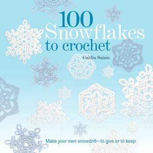 How to Stiffen & Block Crocheted Snowflakes, from 100 Snowflakes to Crochet by Caitlin Sainio