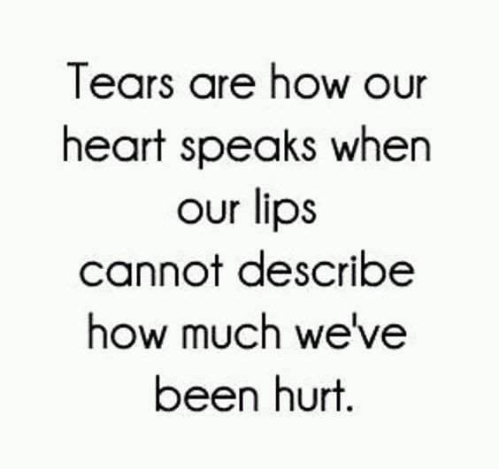 ..and then there is the kind of hurt so deep, and which last so long, you cannot cry...