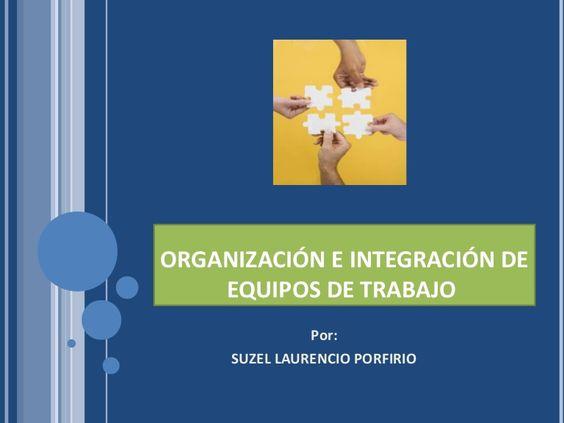 organizacin-e-integracin-de-equipos-de-trabajo by Suzy Lr via Slideshare