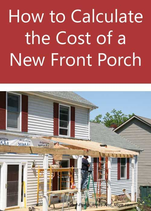 Front Porch Average Square Footage Cost Porch Cost Building A Porch Front Porch Addition