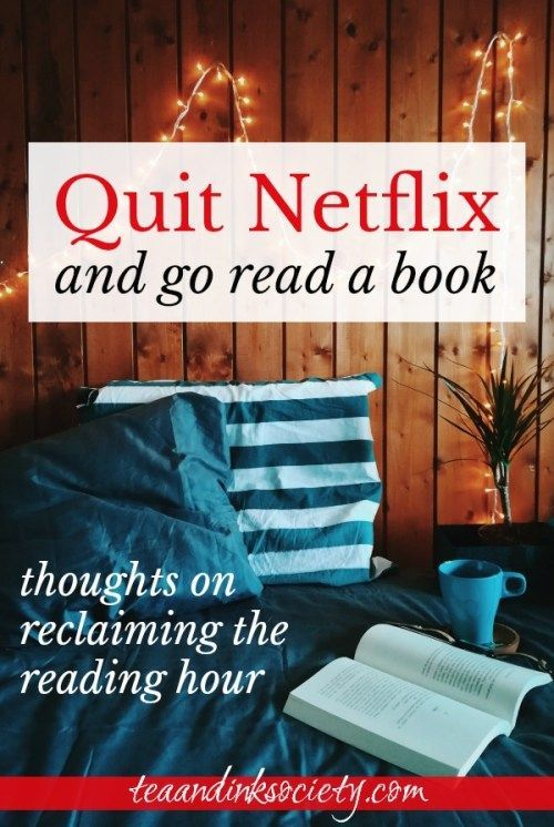 Reclaiming The Reading Hour Please Quit Netflix And Go Read A