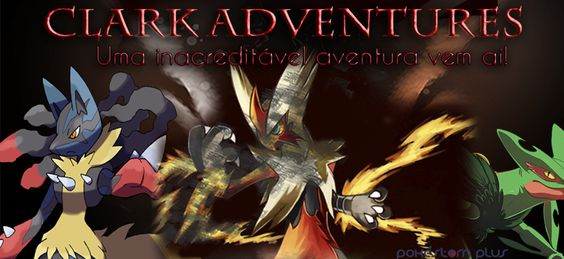Nova FanAction Pokémon :: Clark Adventures