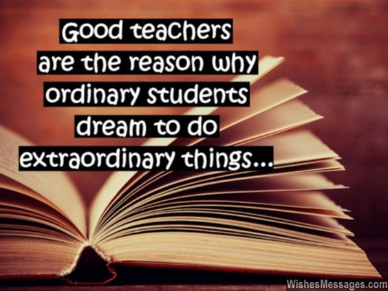 Good teachers are the reason why ordinary students dream ...
