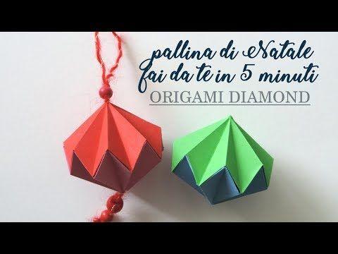 Lavoretti Di Natale In 5 Minuti.Palline Di Natale Fai Da Te In 5 Minuti Origami Diamond Youtube Natale Fai Da Te Palline Di Natale Origami