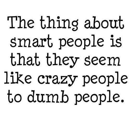 Smart Quotes: Funny Smart Dumb People Quote. Haha!