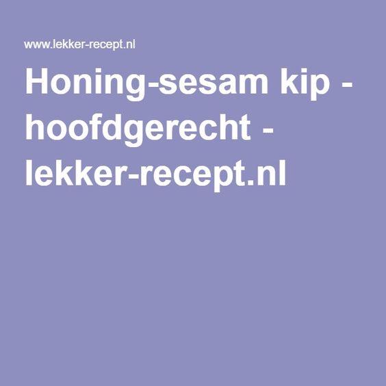 Honing-sesam kip - hoofdgerecht - lekker-recept.nl
