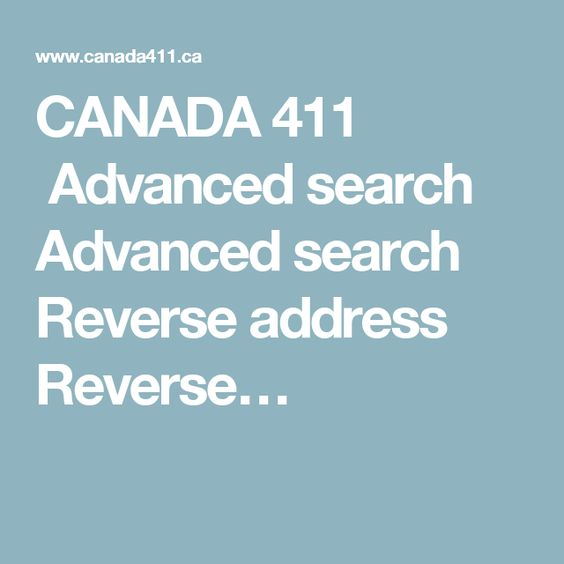 CANADA 411 Advanced search Advanced search Reverse address Reverse…