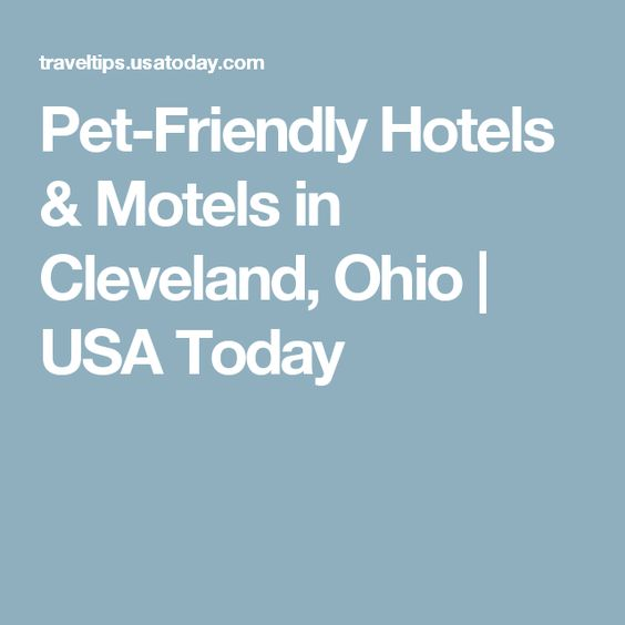 Pet-Friendly Hotels & Motels in Cleveland, Ohio | USA Today
