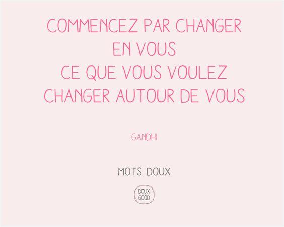 Mots doux Doux Good Commencez par changer en vous ce que vous voulez changer…