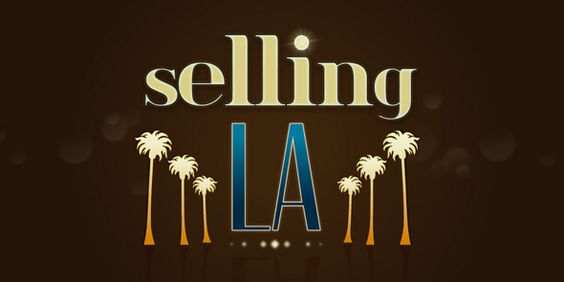 """I just watched the TV show """"Selling L.A."""""""