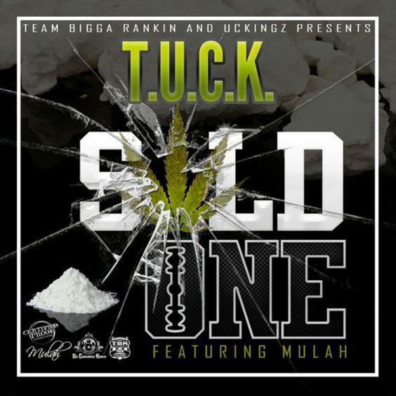 MP3: T.U.C.K. (@T.U.C.K) feat. Mulah (@MulahMuzik) » Sold One