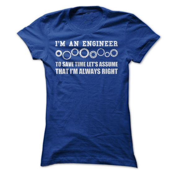 Engineers Are Always Right