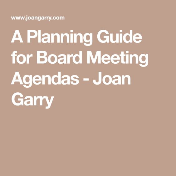 A Planning Guide For Board Meeting Agendas  Joan Garry  Nfp