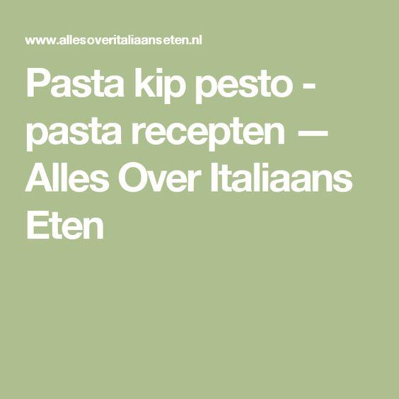 Pasta kip pesto - pasta recepten — Alles Over Italiaans Eten