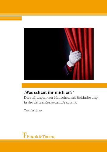 """Was schaut ihr mich an?"""": Darstellungen von Menschen mit Behinderung in der zeitgenössischen Dramatik: Amazon.de: Toni Müller: Bücher"""