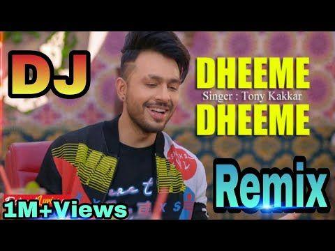 Dheeme Dheeme Remix Tony Kakkar New Song Dj Abhishek Mishra Fl Mi News Songs Songs Dj