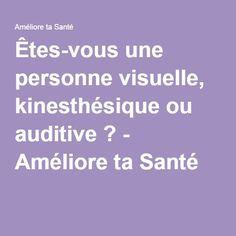 Êtes-vous une personne visuelle, kinesthésique ou auditive ? - Améliore ta Santé