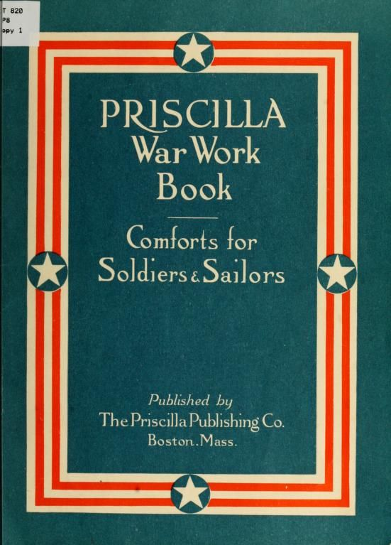 """"""" The Priscilla War Work Book: Including Directions For Knitted Garments &…"""