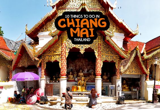 The 'Rose of the North': Chiang Mai, Thailand. For your travel plans, here are top 10 things that you should do!