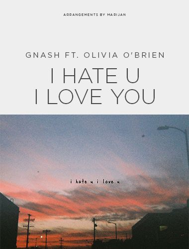Pin On دانلود آهنگ I Hate You I Love You از Gnash Ft Olivia