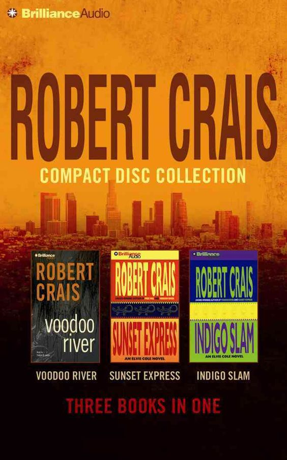 Robert Crais Compact Disc Collection 3: Voodoo River / Sunset Express / Indigo Slam