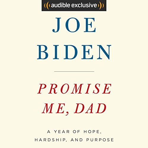 Promise Me Dad A Year Of Hope Hardship And Purpose Audible