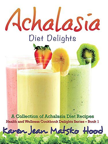 Achalasia Diet Delights Cookbook: A Collection of Achalasia Diet Recipes (Health and Wellness Cookbook Delights) by Karen Jean Matsko Hood http://www.amazon.com/dp/1592101682/ref=cm_sw_r_pi_dp_uq4Qub03TC596