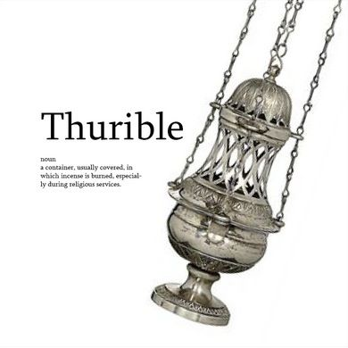 Thurible--where incense is burned during the worship service