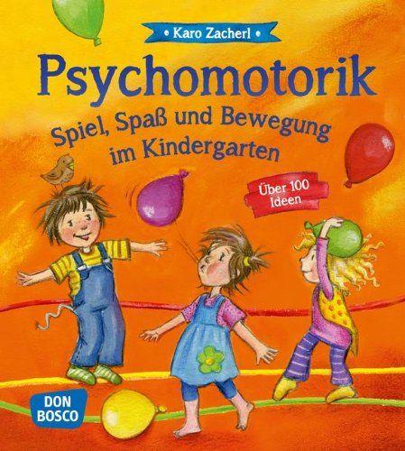 Psychomotorik Spiel, Spaß und Bewegung im Kindergarten