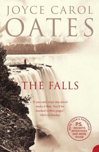 """Joyce Carol Oates """"The Falls"""" - """"A man climbs over the railings and plunges into Niagara Falls. A newlywed, he has left behind his wife, Ariah Erskine, in the honeymoon suite the morning after their wedding."""""""