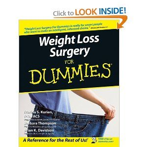 Weight Loss Surgery For Dummies --- the WLS resource that all patients should own. Excellent book! $15
