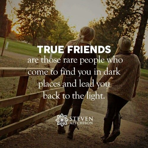 True Friends Are Those Rare People Who Come To Find You In