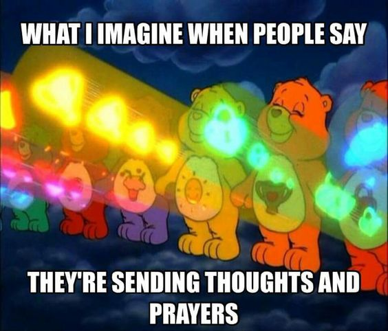 What I imagine when people say they're sending thoughts and prayers:
