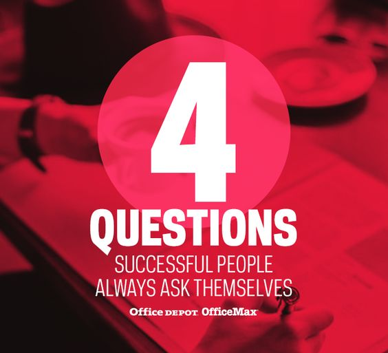 """Here are 4 questions successful people always ask themselves. First, you have to figure out what """"success"""" actually means to you."""