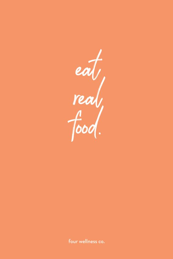 Eat real food. // Wellness tips for healthy living at fourwellness.co #healthyliving #healthyeating #inspiration #quotes