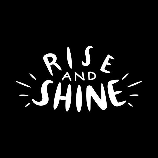 Rise And Shine Hookah Quotes Self Love Quotes Shine Quotes