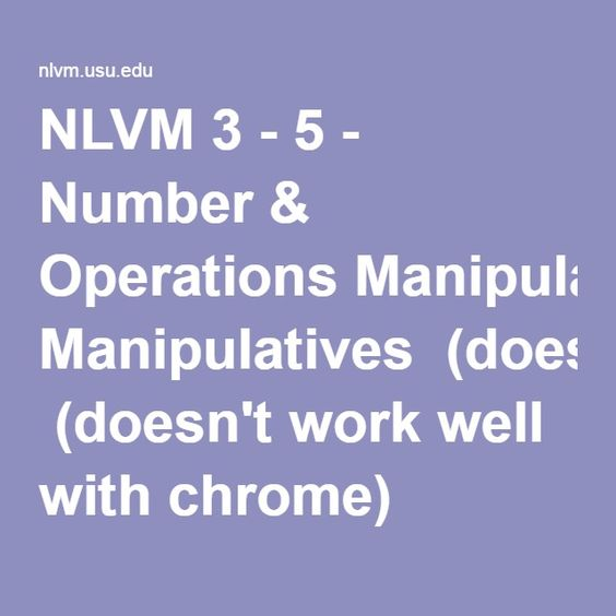 NLVM 3 - 5 - Number & Operations Manipulatives  (doesn't work well with chrome)