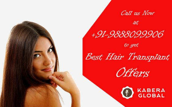 Get the #Latest #Hair #Transplant #Offers at Kabera Just call us on +91-+9888099906